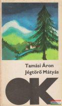 Tamási Áron - Jégtörő Mátyás