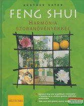 Günther Sator - Feng shui - Harmónia szobanövényekkel