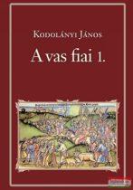 Kodolányi János - A vas fiai 1.