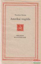 Theodore Dreiser - Amerikai tragédia