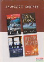 Mary Higgins Clark - Még találkozunk / Dick Francis - Derült égből... / Kitty Ray - A szerelem kertje / Jeffery Deaver - A sátán könnycseppe