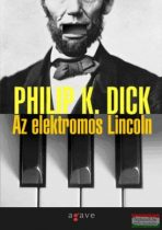 Philip K. Dick - Az elektromos Lincoln
