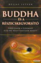 Héjjas István - Buddha és a részecskegyorsító - Párhuzamok a tudomány és az ősi,keleti tanítások között