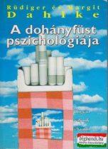Rüdiger Dahlke - Margit Dahlke - A dohányfüst pszichológiája