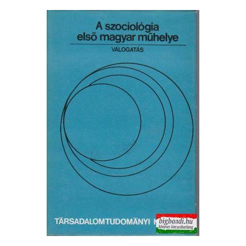 A szociológia első magyar műhelye I-II.