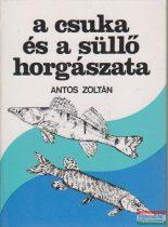 Antos Zoltán - A csuka és a süllő horgászata