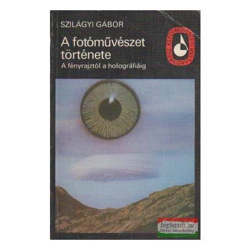 Szilágyi Gábor - A fotóművészet története