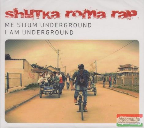 Shutka Roma Rap: Me sijum underground (I am Underground)