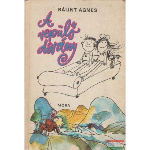 Bálint Ágnes - A repülő dívány