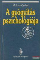 Molnár Péter Csabai Márta - A gyógyítás pszichológiája