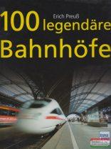 Erich Preuß  - 100 legendäre Bahnhöfe