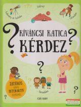 Pavla Hanacková - Kíváncsi Katica kérdez - Játékos könyv interaktív elemekkel