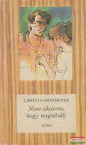 Christa Grasmeyer - Nem akarom, hogy megnősülj