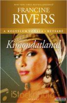 Francine Rivers - Kimondatlanul