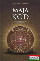 Barbara Hand Clow - Maja kód - Feladataink 2012-ig a gyorsuló időspirálban