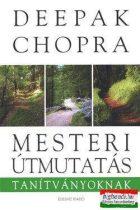 Deepak Chopra - Mesteri útmutatás tanítványoknak