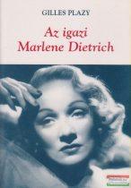 Gilles Plazy - Az igazi Marlene Dietrich