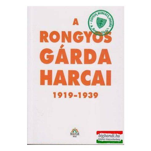 Bálint István János szerk. - A Rongyos Gárda harcai 1919-1939