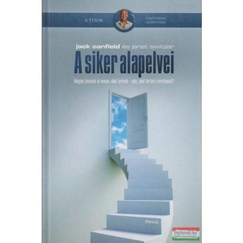 Jack Canfield - Janet Switzer - A siker alapelvei