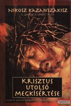 Nikosz Kazantzakisz - Krisztus utolsó megkísértése