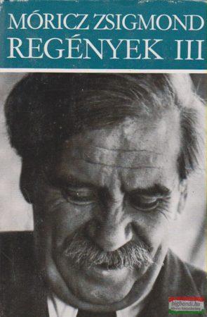 Móricz Zsigmond regények III.