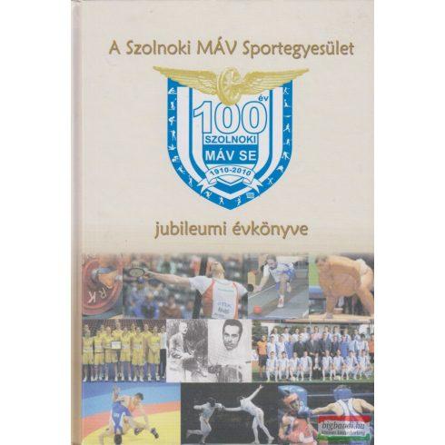 A Szolnoki MÁV Sportegyesület jubileumi évkönyve