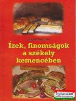 Jakab Rozália - Ízek, finomságok a székely kemencében