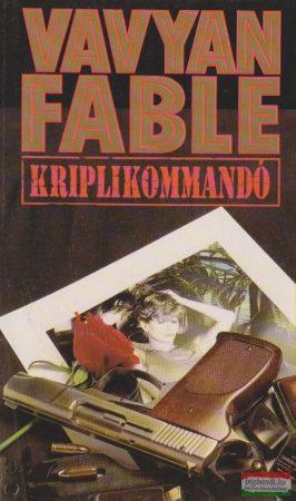 Vavyan Fable - Kriplikommandó
