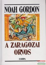 Noah Gordon - A zaragozai orvos