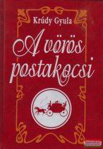 Krúdy Gyula - A vörös postakocsi