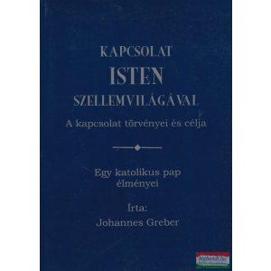 Johannes Greber - Kapcsolat Isten szellemvilágával