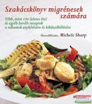Michele Sharp szerk. - Szakácskönyv migrénesek számára