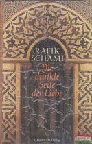 Rafik Schami - Die dunkle Seite der Liebe