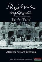 Illyés Gyula, Horváth István szerk., Illyés Mária szerk. - Atlantisz sorsára jutottunk - Naplójegyzetek 1956-1957