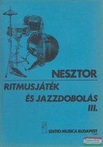 Nesztor Iván - Ritmusjáték és jazzdobolás III. - Alap- és középfokú ismeretek