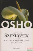 Osho - Szexügyek - A szextől a magasabb rendű tudatosságig