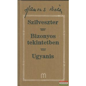 Hamvas Béla - Szilveszter + Bizonyos tekintetben + Ugyanis (életműsorozat 2.)