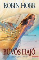 Robin Hobb - Bűvös hajó I. - Az Élőhajók-ciklus 1. kötete