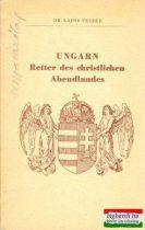 Ungarn - Retter des christlichen Abendlandes