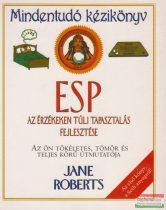 Jane Roberts - ESP - Az érzékeken túli tapasztalás fejlesztése