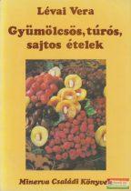 Gyümölcsös, túrós, sajtos ételek