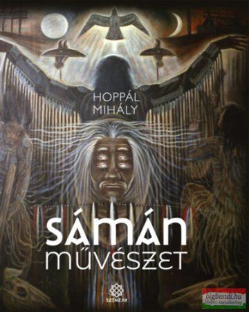 Hoppál Mihály - Sámánművészet
