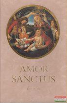 Babits Mihály ford. - Amor Sanctus - Szent Szeretet Könyve