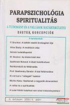 Dr. Liptay András szerk. - Parapszichológia - Spiritualitás IX. évfolyam 2006/4. szám
