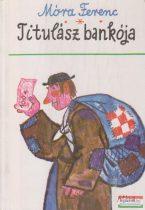 Móra Ferenc - Titulász bankója
