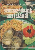 Tolnai Kálmán - Szomszédaink asztalánál