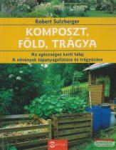 Robert Sulzberger - Komposzt, föld, trágya