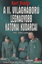 Kurt Rieder - A II. világháború legnagyobb katonai kudarcai