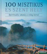 Hajnal Gabriella szerk. - 100 misztikus és szent hely