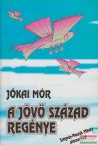 Jókai Mór - A jövő század regénye